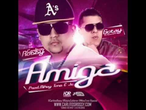 Carlitos Rossy Ft. Gotay ''El Autentiko'' - Amiga (Original) (Letra) Videos De Viajes
