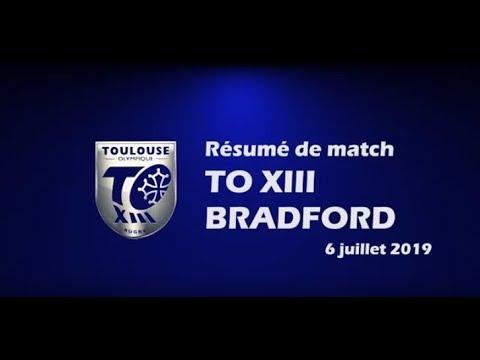Résumé TO XIII v Bradford - Round 20 Championship - 06.07.2019