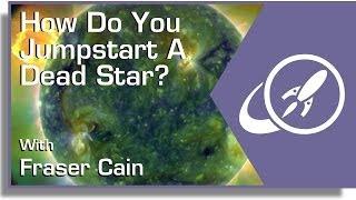 How Do You Jumpstart A Dead Star?
