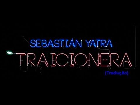 Sebastian Yatra - Traicionera (Legendado/Tradução PT-BR) | Sebastian Yatra Brasil