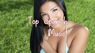 Top Spanish Music Top Latino Songs 2018   -  Latin Music 2018  Pop & Reggaeton Latino Music 2018