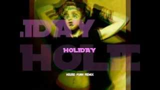 MADONNA - HOLIDAY (HOUSE FUNK REMIX)