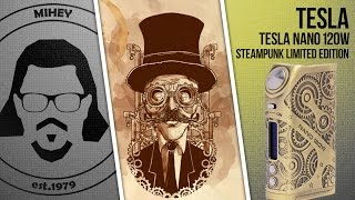 TESLA Nano 120W SteamPunk Limited Edition. Моя новая любовь......
