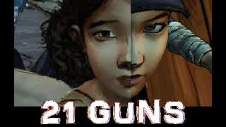 The Walking Dead Game Clementine Tribute - 21 Guns