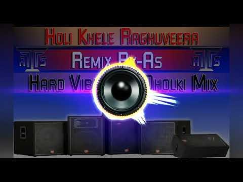 Holi Khele Raghuveera Remix By Amit Hi Tech