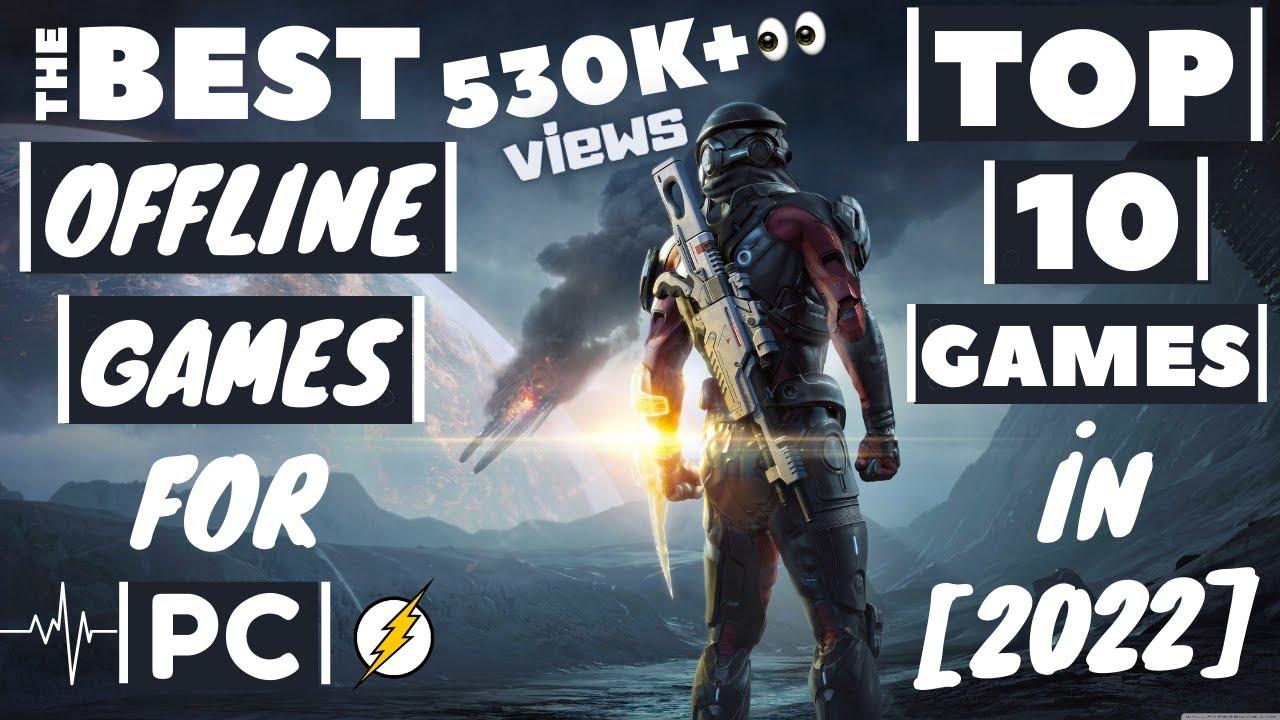 Top 10 Best Offline Games For PC [2020]