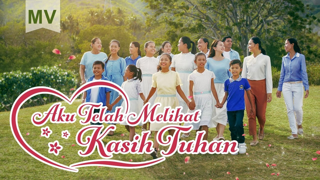 Lagu Rohani Kristen Terbaru 2019 - Aku Telah Melihat Kasih Tuhan( Video Musik)