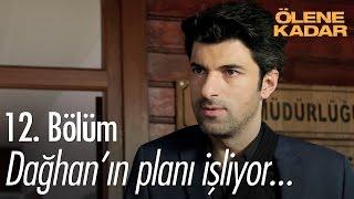 Dağhan'ın planı işliyor... - Ölene kadar 12. bölüm - atv