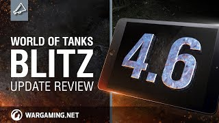 World of Tanks Blitz. Update 4.6 Review