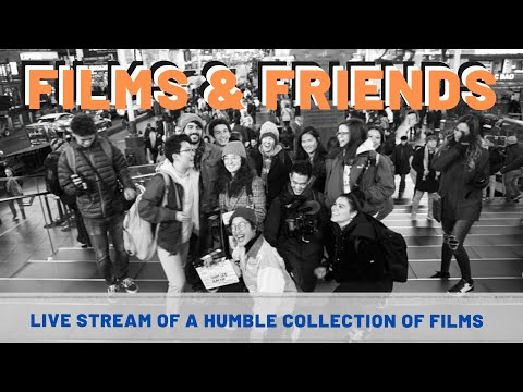 Films & Friends: a humble collection of films