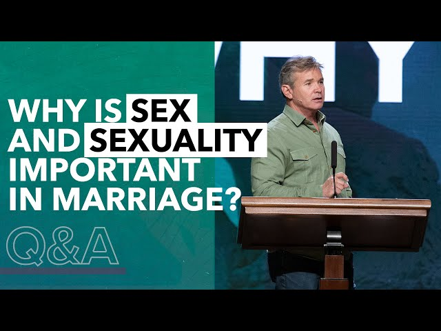 Why Is Sex And Sexuality Important In Marriage? // Q&A