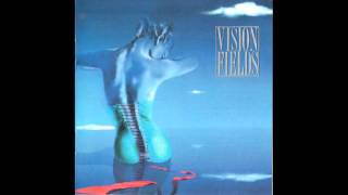 Vision Fields - I Don