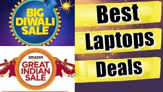 Best Laptop deals on Diwali - Flipkart Big Diwali Sale 2019 & Amazon Great Indian Festival sale 2019
