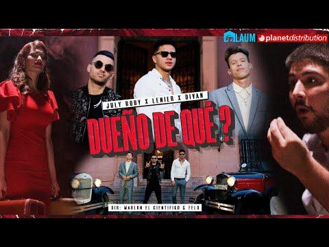 JULY ROBY, LENIER, DIVAN – Dueño De Que?