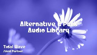 🎵 Tidal Wave - Silent Partner 🎧 No Copyright Music 🎶 Alternative & Punk Music