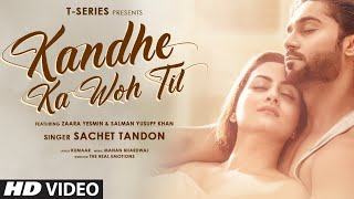 Kandhe Ka Woh Til By Sachet Tandon HD.mp4