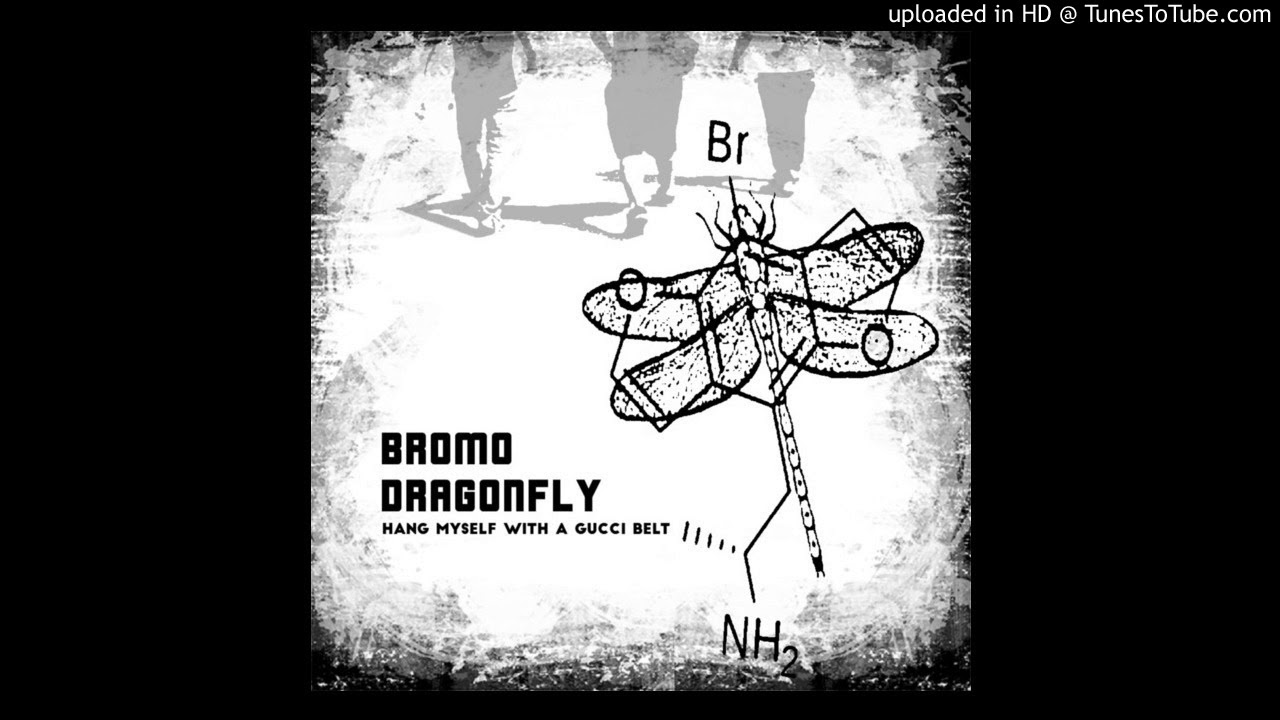 ed51eb086f8 Bromo Dragonfly - Hang Myself with a Gucci Belt feat. Lawdy Murph (Prod. by  Frander)