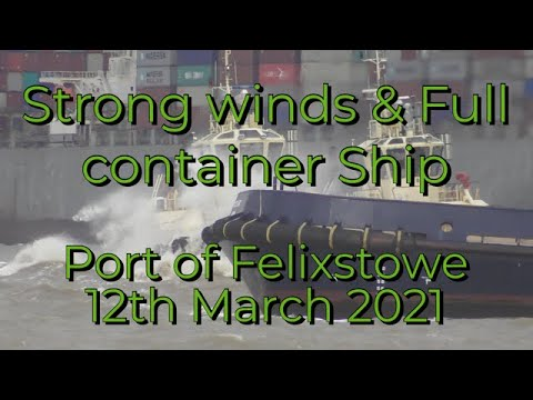 Strong winds, 4 Tugs and a massive container ship - Port of Felixstowe 12/03/2021