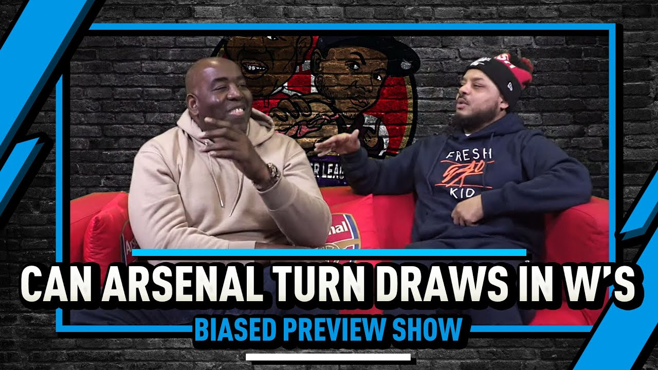Can Arsenal Turn Draws Into W S Biased Preview League Show Ft
