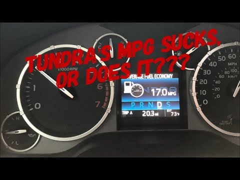 TUNDRA,S MPG SUCKS, OR DOES IT???