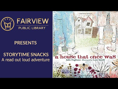 Storytime Snacks: A house that once was by Julie Fogliano