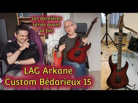 Test : guitare LAG Arkane Custom Bedarieux 15