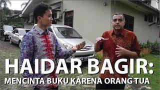 MANUSIA INDONESIA - Dr Haidar Bagir (eps. 3): mencinta buku sejak kecil