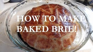 How To Make Baked Brie
