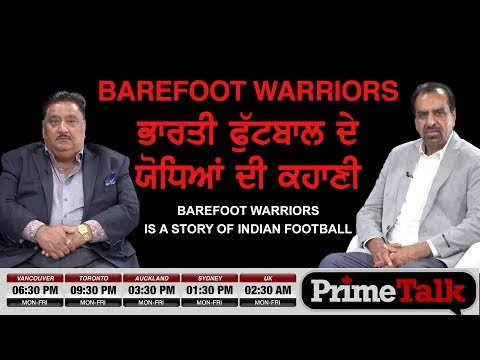 Prime Talk #78_Barefoot Warriors is a Story of Indian Football