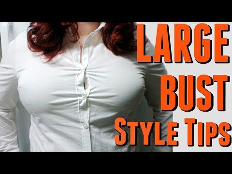 LARGE BUST STYLE TIPS: Tips From A Stylist