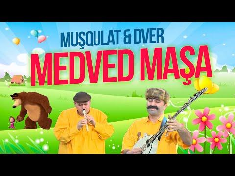 """Muşqulat & Dver -""""Medved Maşa"""" - (Türkan Vəlizadə """"Paşa Paşa"""") - Həmin Zaur"""