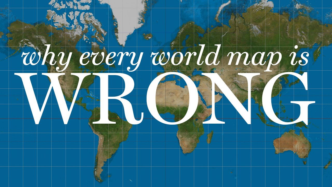 Why Every World Map You\'ve Ever Read is Wrong - YouTube