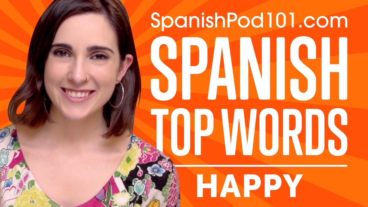 Learn the Top 20 Happy Words in Spanish