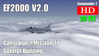 EF2000 V2.0 Eurofighter Typhoon Campaign 1 Mission 11 Control Building [Episode 15]