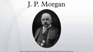 J.P. Morgan - Audiopedia - 360p