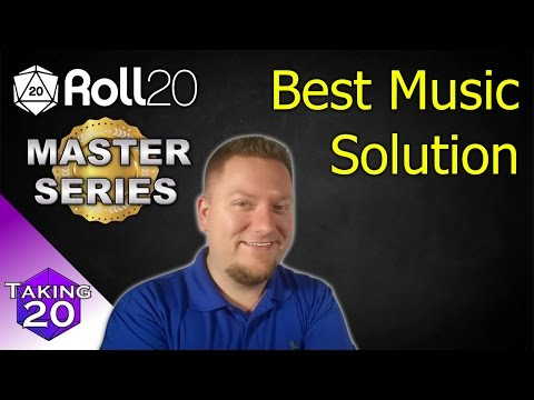 Roll20 Master Series - The Hands Down Best Music Player For Your Game