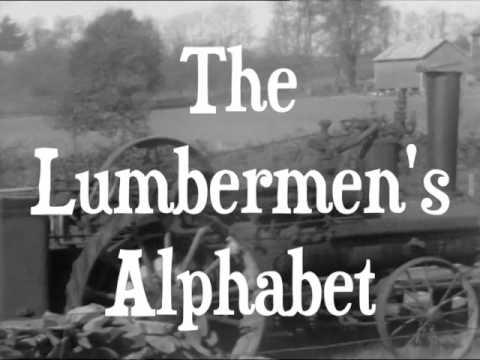 The Lumbermen's Alphabet :: Canadian Folk Songs :: Charles Jordan