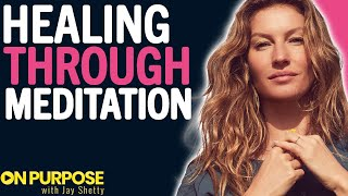 Gisele Bündchen ON: How to Overcome Depression and Anxiety Through Meditation
