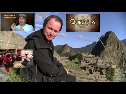 Quechua: Quick overview and Benny speaking it with natives