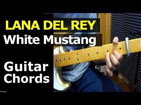 HOW TO PLAY - LANA DEL REY - White Mustang - Guitar Chords Lesson ...