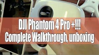 DJI Phantom 4 Pro Plus + unboxing and complete walkthrough