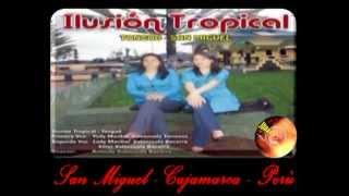 ILUSION TROPICAL 2012 - TUS DESPRECIOS - TONGOD-SAN MIGUEL  CAJAMARCA PERU