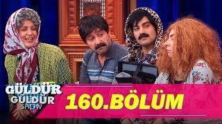 Güldür Güldür Show 160.Bölüm (Tek Parça Full HD)