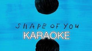 Ed Sheeran - Shape Of You (Karaoke Instrumental) + LYRICS