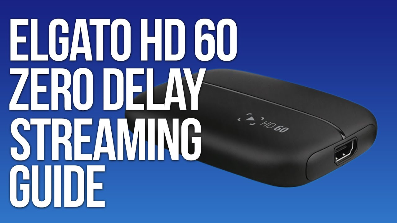 How To Stream With ZERO DELAY From The Elgato HD 60
