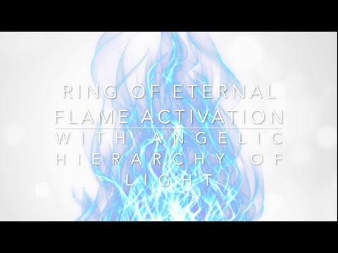 Ring of Eternal Flame Activation with Angelic Hierarchy of Light