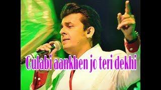 Gulabi aankhen jo teri dekhi - Unplugged cover by Sonu Nigam