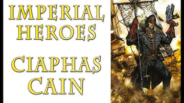 Warhammer 40k Lore - Ciaphas Cain, Imperial Heroes