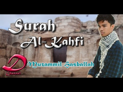 018 Surah Al Kahfi full with Translation Beautiful Recitation By Muzammil Hasballah
