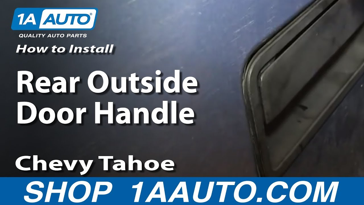 How To Install Replace Rear Outside Door Handle 1995 99 Chevy Tahoe